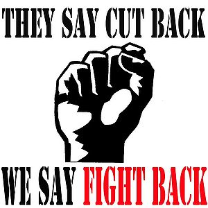 They Say Cut Back We Say Fight Back.jpg